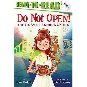 Do Not Open! - The Story of Pandora's Box by Joan Holub - Dani Jones -