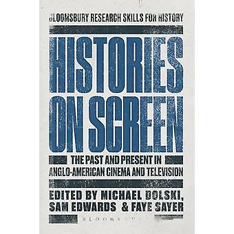 Histories on Screen - The Past and Present in Anglo-American Cinema an