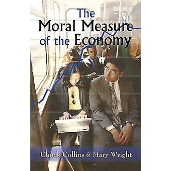 The Moral Measure of the Economy (annotated edition) by Chuck Collins