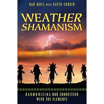 Weather Shamanism - Harmonizing Our Connection with the Elements by Na