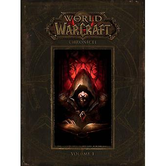 World of Warcraft - Chronicle Volume 1 - Chronicle volume 1 by Chris Me