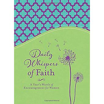 Daily Whispers of Faith - A Year's Worth of Encouragement for Women by