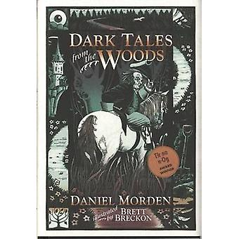 Dark Tales from the Woods by Daniel Morden - Brett Breckon - 97818432