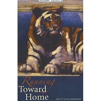 Running Toward Home by Betty Jane Hegerat - 9781897126011 Book