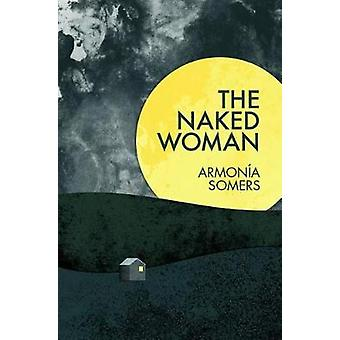 The Naked Woman by The Naked Woman - 9781936932436 Book