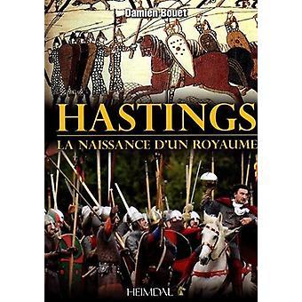 Hastings - La Naissance d'un Royaume by Damien Bouet - 9782840484462