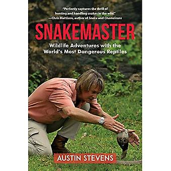 Snakemaster: Wildlife Adventures with the World's� Most Dangerous Reptiles