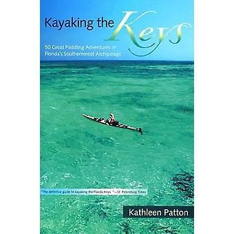 Kayaking the Keys - Fifty Great Paddling Trips in Florida's Southernmo