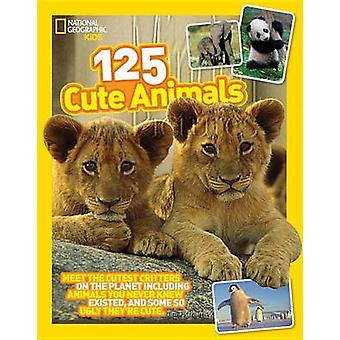 125 Cute Animals by National Geographic Kids
