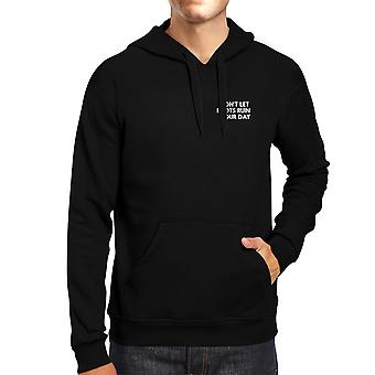 Don't Let Idiots Ruin Your Day Black Hoodie Pullover Fleece Funny