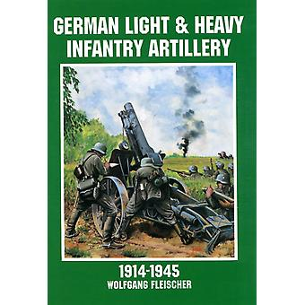 German Light and Heavy Infantry Artillery 1914-1945 (Schiffer Military History) (Paperback) by Fleischer Wolfgang Force Edward