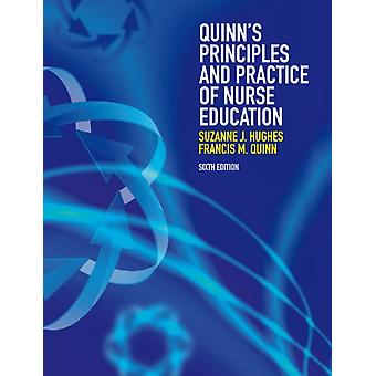 Quinn's Principles and Practice of Nurse Education (Paperback) by Quinn Francis Hughes Suzanne