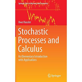 Stochastic Processes and Calculus: An Elementary Introduction with Applications (Springer Texts in Business and Economics) (Hardcover) by Hassler Uwe