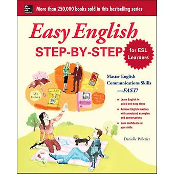 Easy English Step-by-Step for ESL Learners: Master English Communication Proficiency--FAST! (Easy Step-By-Step) (Paperback) by Pelletier Danielle Bregstein Barbara