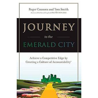 Journey to the Emerald City - Implement the Oz Principle to Achive a C