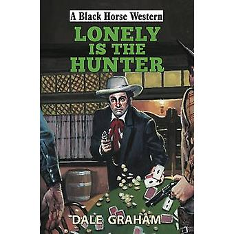 Lonely is the Hunter by Dale Graham - 9780719819865 Book