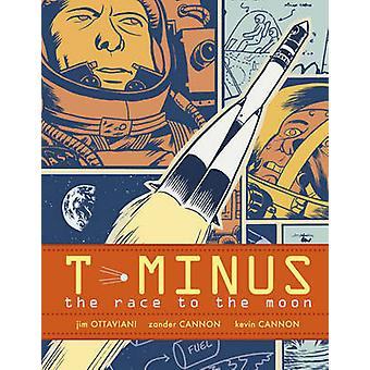 T-Minus - The Race to the Moon by Jim Ottaviani - Kevin Cannon - Zande