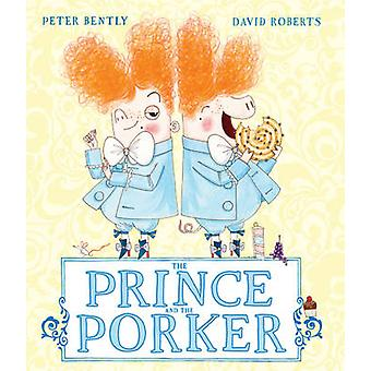 The Prince and the Porker by Peter Bently - David Roberts - 978178344