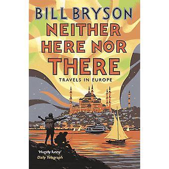 Noch reist hier - noch er - in Europa door Bill Bryson - 97817841