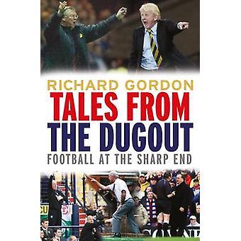 Tales from the Dugout - Football à l'extrémité pointue par Richard Gordon-