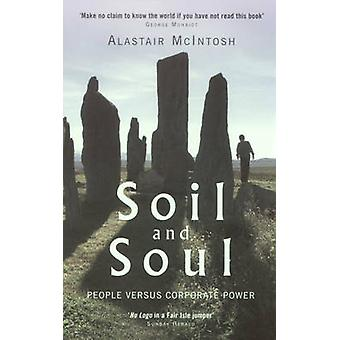 Soil and Soul - People Versus Corporate Power by Alastair McIntosh - 9