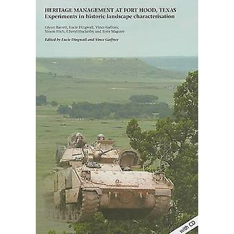 Heritage Management at Fort Hood - Texas - Experiments in Historic Lan