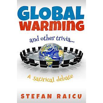 Global Warming & Other Trivia by Stefan Raicu - 9781925367096 Book