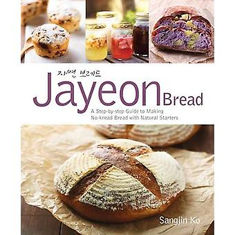 Jayeon Bread - A Step by Step Guide to Making No-knead Bread with Natu