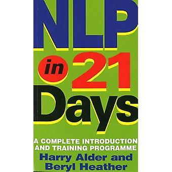 NLP in 21 Days - A Complete Introduction and Training Programme by Har