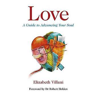 Love - A Guide to Advancing Your Soul by Elizabeth Villani - 978184694