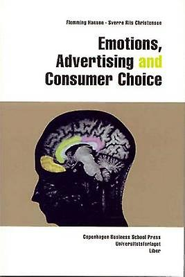 Emotions - Advertising and Consumer Choice by Flemming Hansen - Sverr