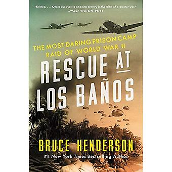 Rescue at Los Bao?os: The Most Daring Prison Camp Raid of World War II