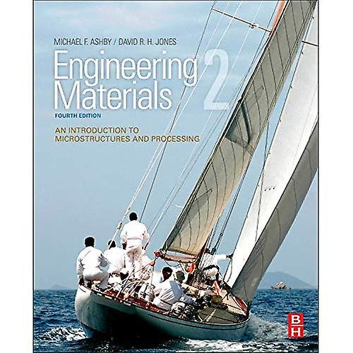Engineebague Materials 2  An Introduction to Microstructures and Processing