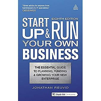 Start Up & Run Your Own Business: The Essential Guide to Planning, Funding and Growing Your New Enterprise