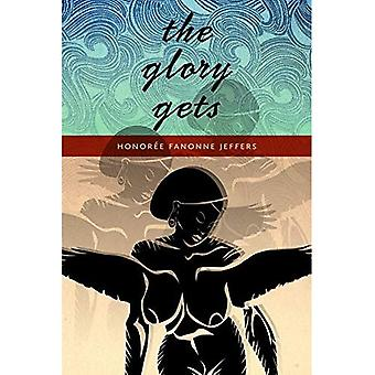 The Glory Gets (Wesleyan Poetry)