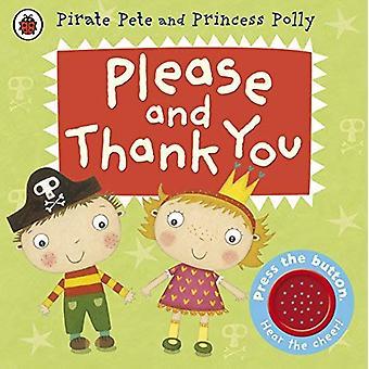 S'il vous plaît et merci: livre A Pirate Pete et Princess Polly (Pirate Pete & princesse Polly)