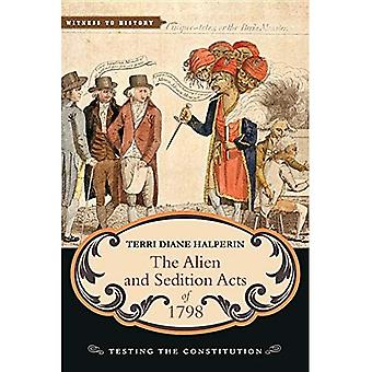 The Alien and Sedition Acts of 1798: Testing the Constitution (Witness to History)