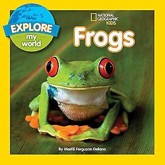 Entdecken Sie meine Welt Frösche (National Geographic Kids)