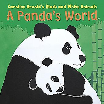 A Panda's World (Caroline Arnold's Black and White Animals)