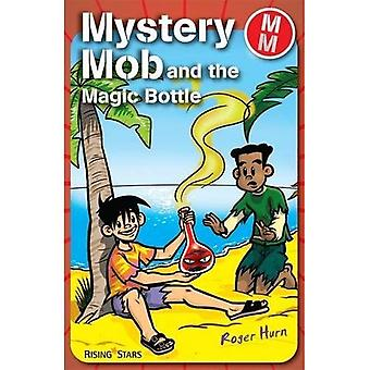Mystery Mob: The Magic Bottle (Mystery Mob)