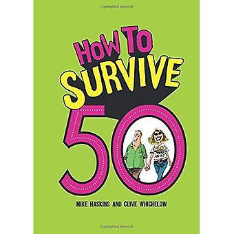 Comment survivre à 50
