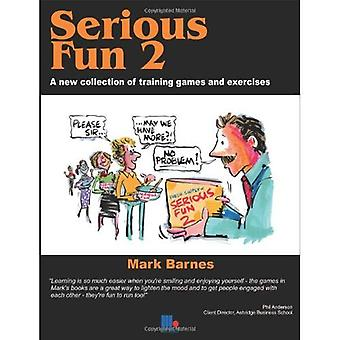 Serious Fun: v. 2: A New Collection of Training Games and Exercises