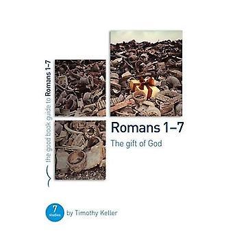 Romans 1-7: The Gift of God (Good Book Guides)