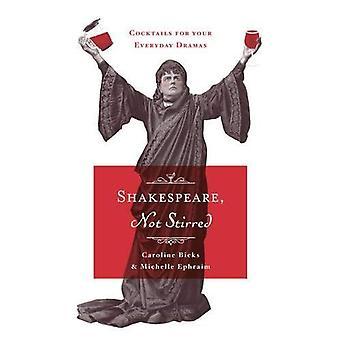 Shakespeare, pas remué: Des Cocktails pour vos drames