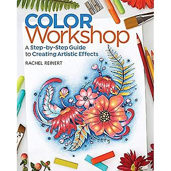 Color Workshop: A Step-by-Step�Guide to Creating Artistic�Effects