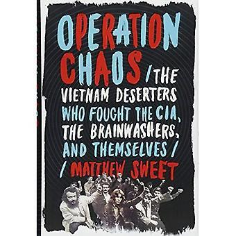 Operation kaos: Vietnam överlöparna som kämpade sig Cia och Brainwashers