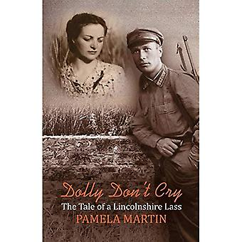 Dolly Don't Cry: The Tale of a Lincolnshire Lass