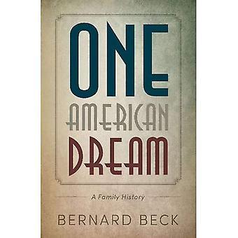 Ein amerikanischer Traum: Eine Familiengeschichte