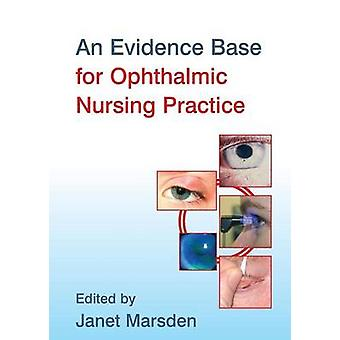 An Evidence Base for Ophthalmic Nursing Practice by Marsden & Janet