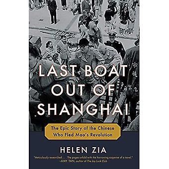 Sista båten ur Shanghai: den episka berättelsen om den kinesiska som flydde Maos Revolution